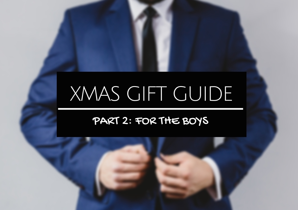 gift guide christmas xmas 2015 blog boys dad brother buddy fashionblog bestie best friend bae ideas inspiration